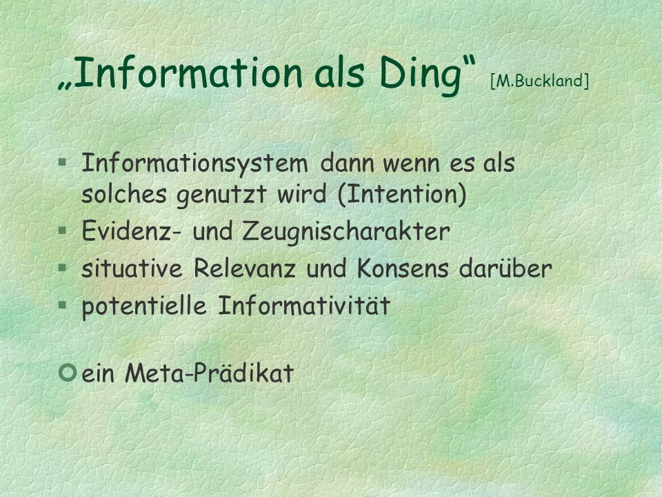"""Information als Ding [M.Buckland]"